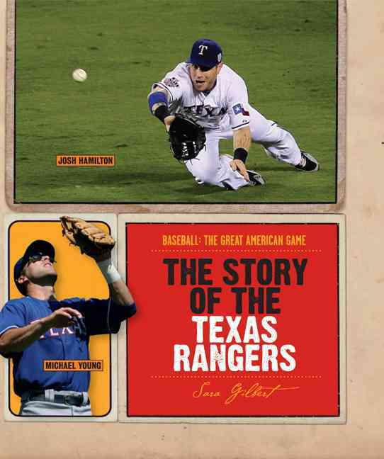 The Story of the Texas Rangers By Gilbert, Sara