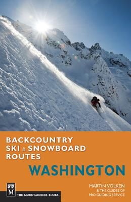 Backcountry Ski and Snowboard Routes - Washington By Volken, Martin